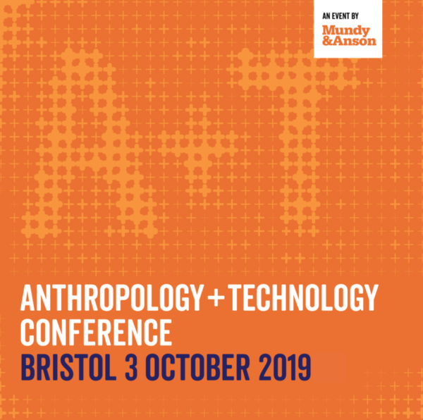 Anthropology and technology conference, Bristol, 3 October 2019